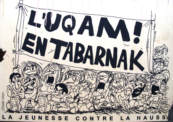 """""""UQAM! is mad as hell. Youth against the hike."""" by Étienne Nixon."""