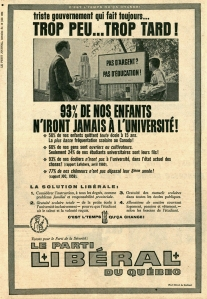 """It's time to change! A sad government that does too little too late! 93% of our children will ever go to university!..."" by The Québec Liberal Party. Advertisement published in Le Petit Journal, 12 June 1960."