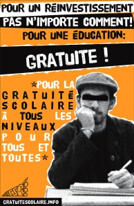 """""""For a reinvestment but not of any kind! For a Free education! For free schooling at every level for everyone. by ASSÉ 2006. (artist unknown)."""