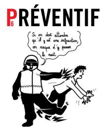 """P(6)reventive: If we must wait until there is an infraction, we risk being here all night."" by Clément de Gaulejac."